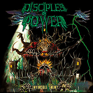 DISCIPLES OF POWER - Invincible Enemy
