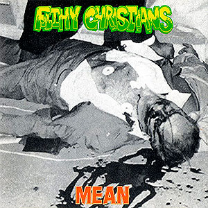 FILTHY CHRISTIANS - Mean
