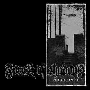 FOREST OF SHADOWS - Departure