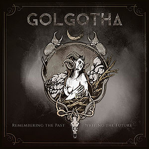 GOLGOTHA - Remembering the Past - Writing the Future